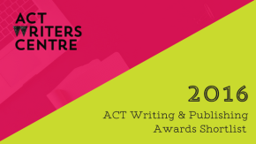 2016 ACT Writing and Publishing Awards Shortlist