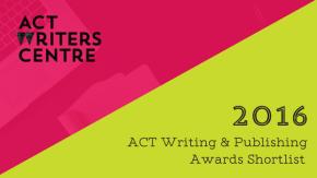 2016 ACT Writing and Publishing AwardsShortlist